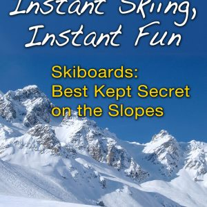 Instant Skiing, Instant Fun